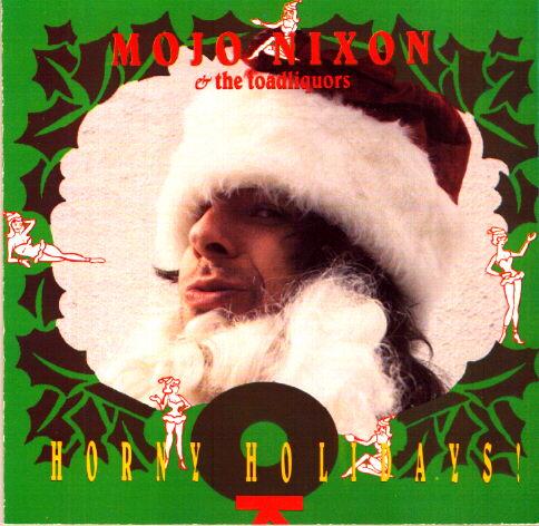 Horny Holidays!~ Mojo Nixon